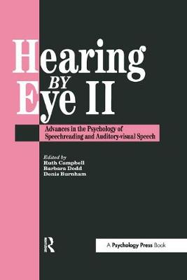Hearing  Eye II: The Psychology Of Speechreading And Auditory-Visual Speech by Douglas Burnham