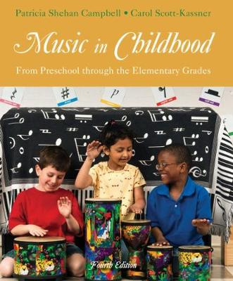 Music in Childhood: From Preschool through the Elementary Grades (Book Only) by Patricia Campbell