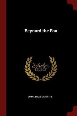 Reynard the Fox by Emma Louise Smythe