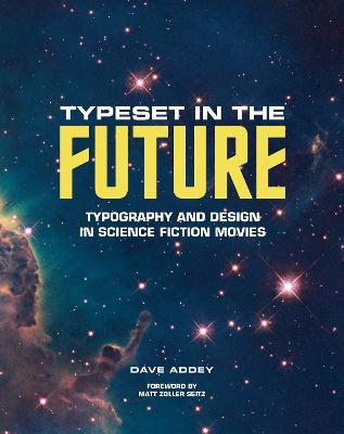 Typeset in the Future: How the Design of Science Fiction Defines by Dave Addey