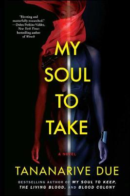 My Soul to Take by Tananarive Due