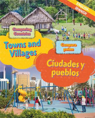 Dual Language Learners: Comparing Countries: Towns and Villages (English/Spanish) by Sabrina Crewe