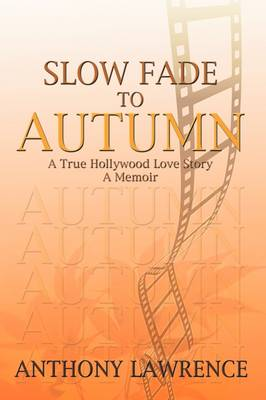 Slow Fade to Autumn by Anthony Lawrence