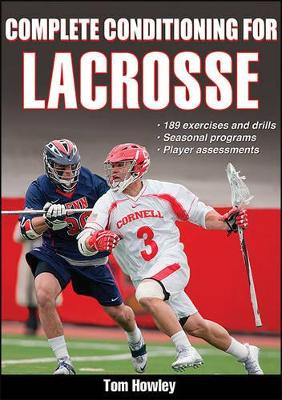Complete Conditioning for Lacrosse by Thomas K. Howley