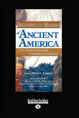 Discovering the Mysteries of Ancient America by Frank Joseph
