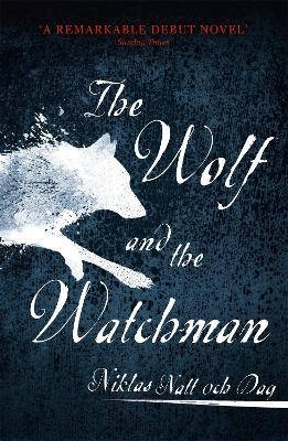 The Wolf and the Watchman: The latest Scandi sensation book