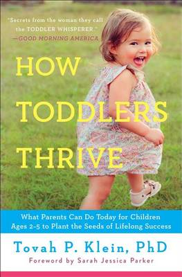How Toddlers Thrive by Tovah P Klein