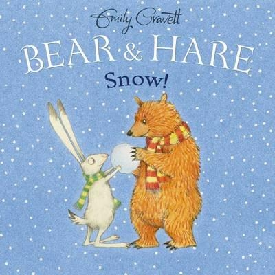 Bear & Hare Snow! by Emily Gravett