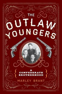 The Outlaw Youngers: A Confederate Brotherhood book