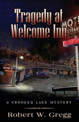 Tragedy at Welcome Inn by W Robert Gregg