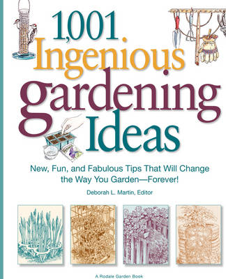 1,001 Ingenious Gardening Ideas by Deborah L. Martin