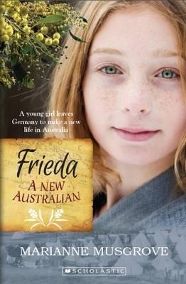 Frieda: A New Australian by Marianne Musgrove