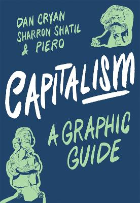Capitalism: A Graphic Guide by Sharron Shatil