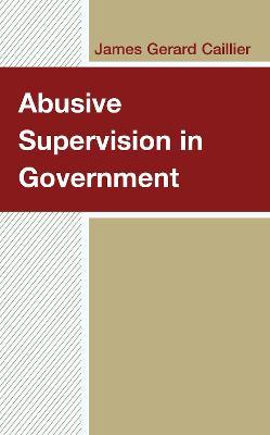Abusive Supervision in Government book