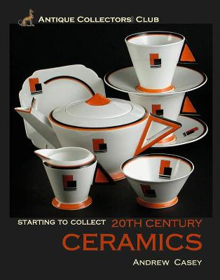 20th Century Ceramics by Andrew Casey