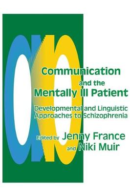 Communication and the Mentally Ill Patient by Jenny France