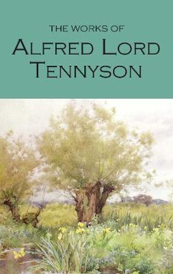 The Works of Alfred Lord Tennyson by Lord Alfred Tennyson