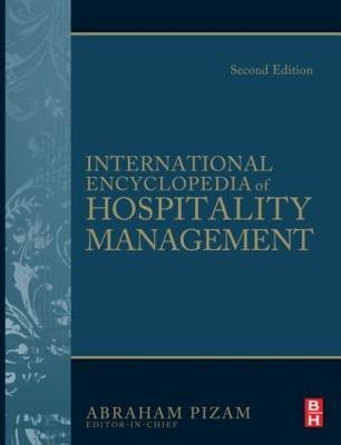 International Encyclopedia of Hospitality Management by Abraham Pizam