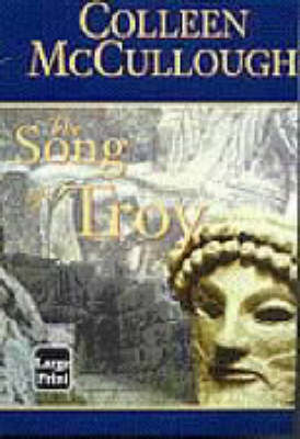 The The Song of Troy by Colleen McCullough