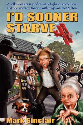 I'd Sooner Starve! by Mark Sinclair