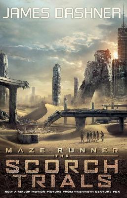Scorch Trials - movie tie-in by James Dashner