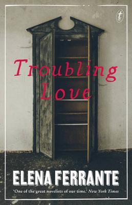 Troubling Love by Elena Ferrante
