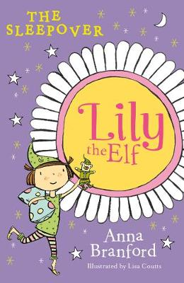 Lily the Elf: The Sleepover by Anna Branford