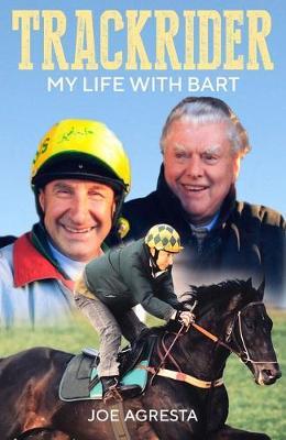 Trackrider: My Life with Bart by Joe Agresta