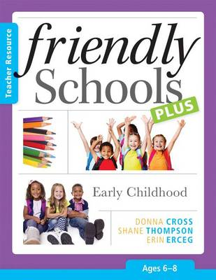 Friendly Schools Plus: Early Childhood by Donna Cross