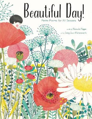 Beautiful Day!: Petite Poems for All Seasons by Rodoula Pappa