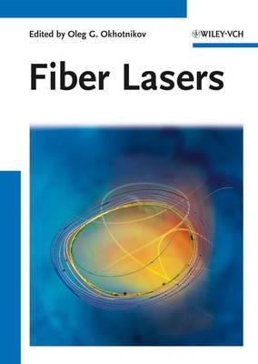 Fiber Lasers by Oleg G. Okhotnikov