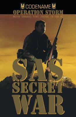 SAS Secret War: Operation Storm - SAS in Oman by Tony Jeapes