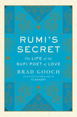 Rumi's Secret by Brad Gooch