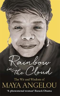 Rainbow in the Cloud by Dr Maya Angelou