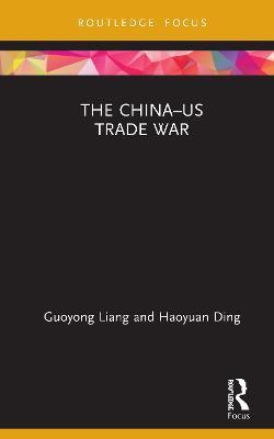 The China-US Trade War by Guoyong Liang