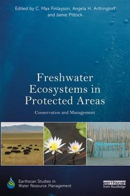 Freshwater Ecosystems in Protected Areas by C. Max Finlayson