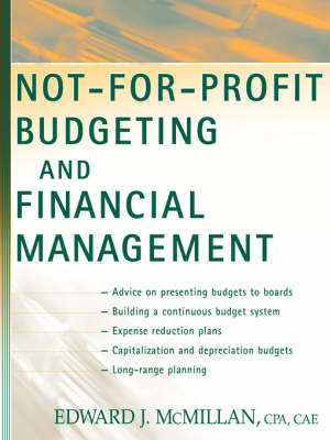 Not-for-profit Budgeting and Financial Management by Edward J. McMillan