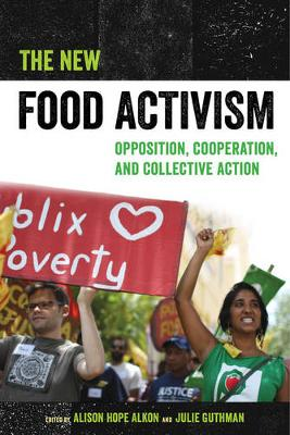 The New Food Activism by Alison Hope Alkon