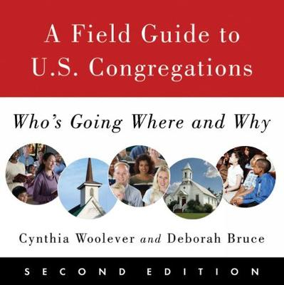A Field Guide to U.S. Congregations, Second Edition by Cynthia Woolever