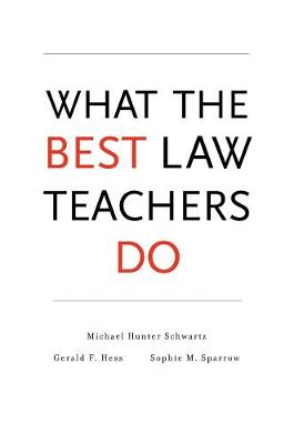 What the Best Law Teachers Do by Michael Hunter Schwartz