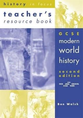 GCSE Modern World History Teachers' Book by Ben Walsh