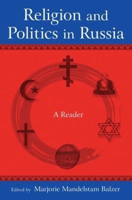 Religion and Politics in Russia by Marjorie Mandelstam Balzer