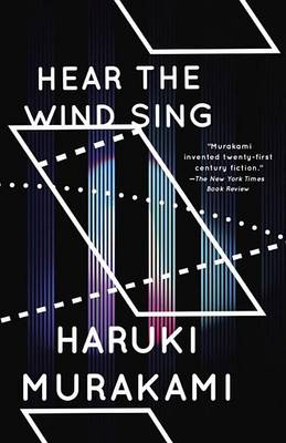 Hear the Wind Sing and Pinball by Haruki Murakami
