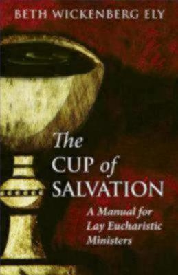 The Cup of Salvation by Beth Wickenberg Ely