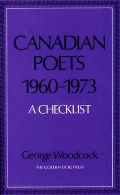 Canadian Poets, 1960-1973 by George Woodcock