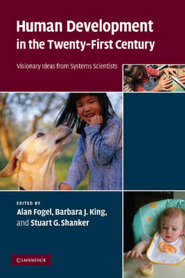 Human Development in the Twenty-First Century by Alan Fogel