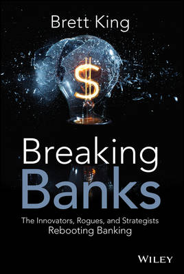 Breaking Banks by Brett King