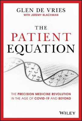 The Patient Equation: The Precision Medicine Revolution in the Age of COVID-19 and Beyond book