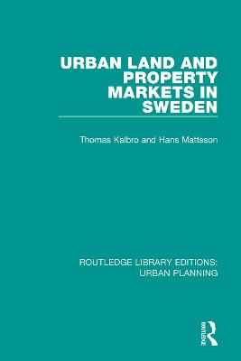 Urban Land and Property Markets in Sweden by Thomas Kalbro