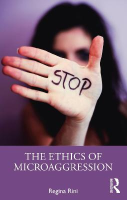 The Ethics of Microaggression book